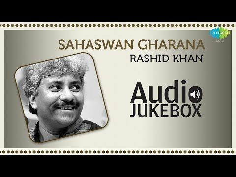 Ustad Rashid Khan | Sahaswan Gharana | Best Of Hindustani Classical Music Vocal Jukebox - http://music.tronnixx.com/uncategorized/ustad-rashid-khan-sahaswan-gharana-best-of-hindustani-classical-music-vocal-jukebox/