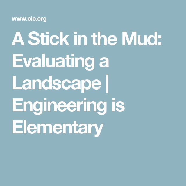 A Stick in the Mud: Evaluating a Landscape   Engineering is Elementary