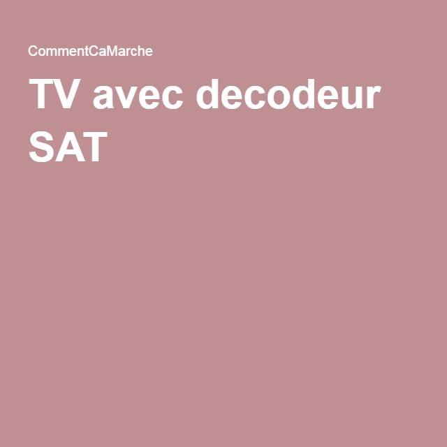 TV avec decodeur SAT