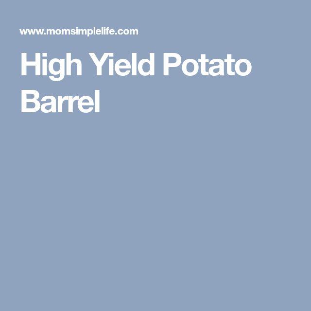 High Yield Potato Barrel