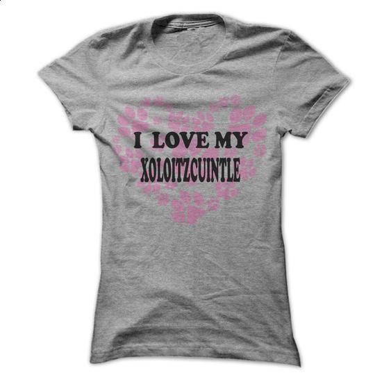 I Love My Xoloitzcuintle - Cool Dog Shirt 999 ! - #shirt cutting #raglan tee. I WANT THIS => https://www.sunfrog.com/Pets/I-Love-My-Xoloitzcuintle--Cool-Dog-Shirt-999-.html?68278