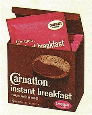 Instant Breakfast- I used to drink this every morning before school....