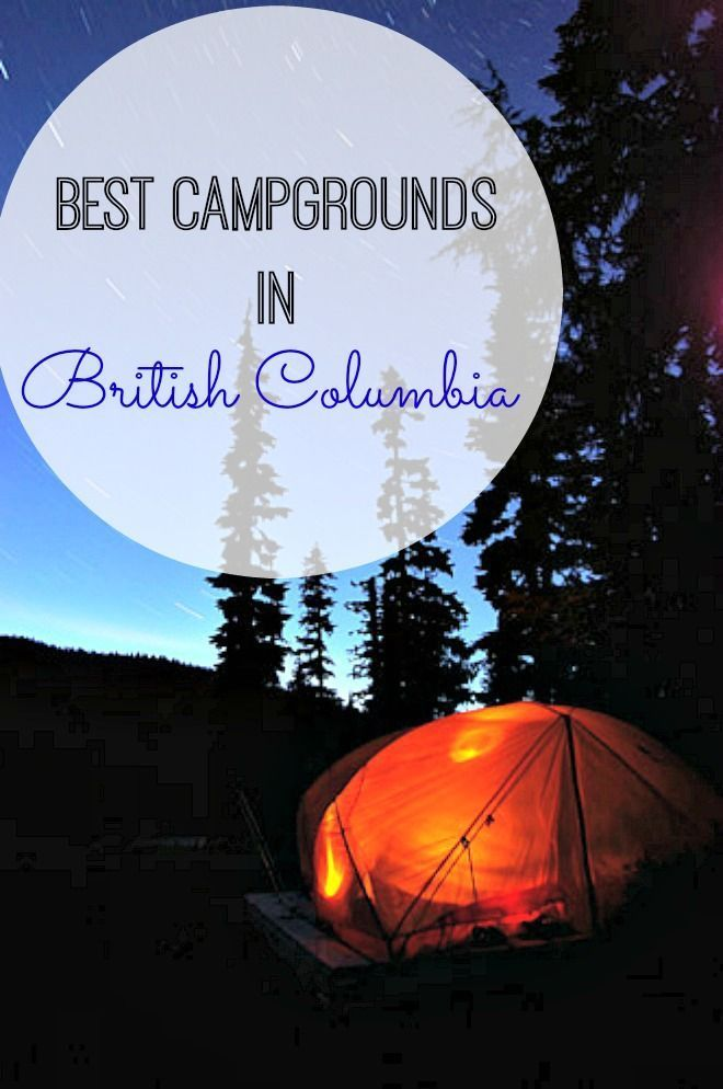 Looking to camp out and sleep under the stars? Whether you're seeking spots near mountains, lakes, or ocean beaches, we've highlighted the best campgrounds in beautiful British Columbia | Camping travel