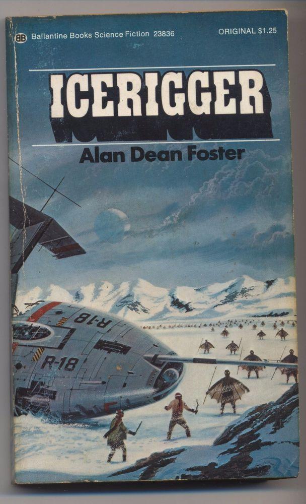 Icerigger #1 by Alan Dean Foster PB 1st Ballantine 23836