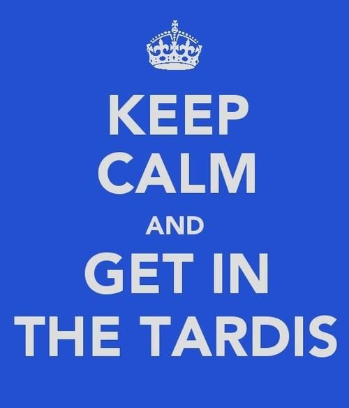 """This is kind of oxymoronic... Most of the time, when trying to get into the TARDIS, there is usually something (or someone) following, resulting in the exact opposite of """"keep calm"""""""