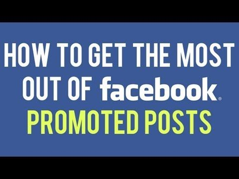 How to Get the Most Out of Facebook Promoted Posts