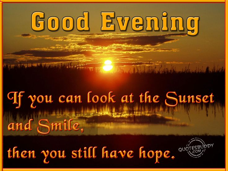Great Evening Quotes | Good Evening Quotes Graphics