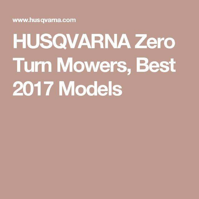 HUSQVARNA Zero Turn Mowers, Best 2017 Models