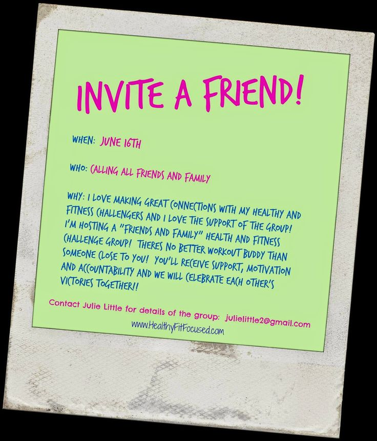 Invite a Friend Challenge Group!  There's nothing better than having the support from your friends and family!  Find your workout buddy and get in shape together!  Click HERE for details -> http://www.healthyfitfocused.com/2014/06/invite-friend-challenge-group.html