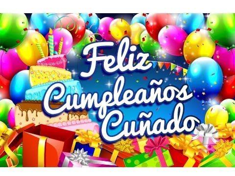 feliz Cumpleaños Cuñado - YouTube