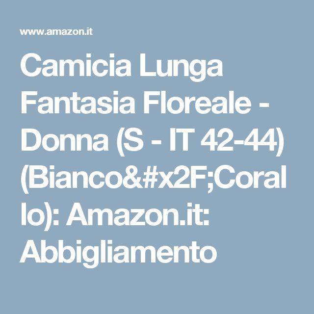 Camicia Lunga Fantasia Floreale - Donna (S - IT 42-44) (Bianco/Corallo): Amazon.it: Abbigliamento