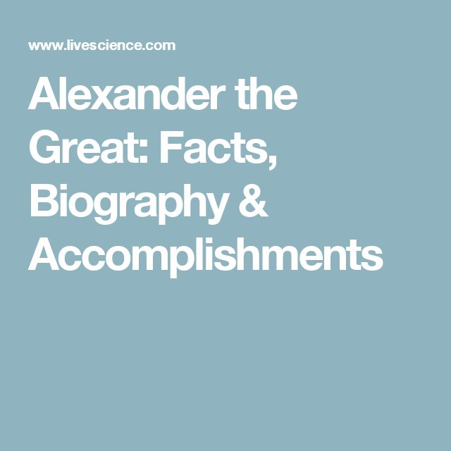 Alexander the Great: Facts, Biography & Accomplishments