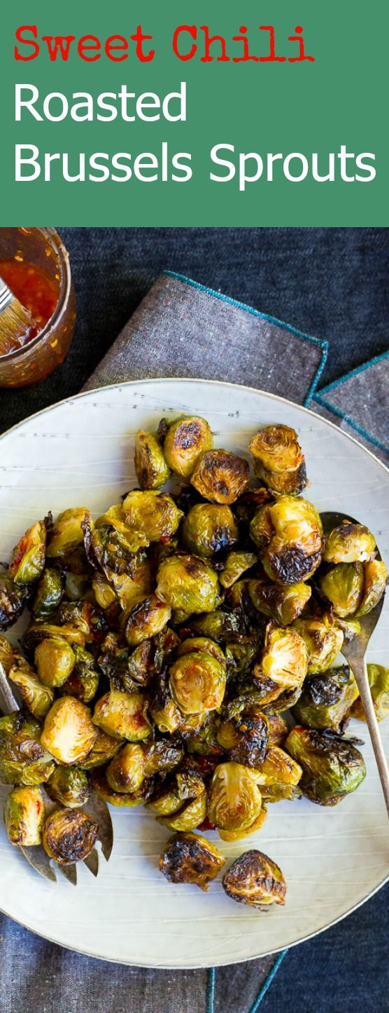 These Sweet Chili Roasted Brussels Sprouts are the perfect way to kick ...