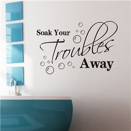 Simple Soak Your Troubles Away Letters Pattern Bathroom Removable Wall Sticker