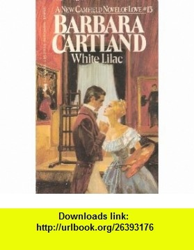White Lilac (9780515077452) Barbara Cartland , ISBN-10: 0515077453  , ISBN-13: 978-0515077452 ,  , tutorials , pdf , ebook , torrent , downloads , rapidshare , filesonic , hotfile , megaupload , fileserve