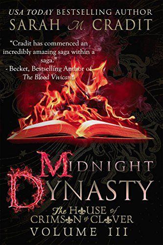 Midnight Dynasty: The House of Crimson & Clover Volume 3 by Sarah M. Cradit http://www.amazon.com/dp/B00MQHVX6A/ref=cm_sw_r_pi_dp_mEtGwb1HMACNH