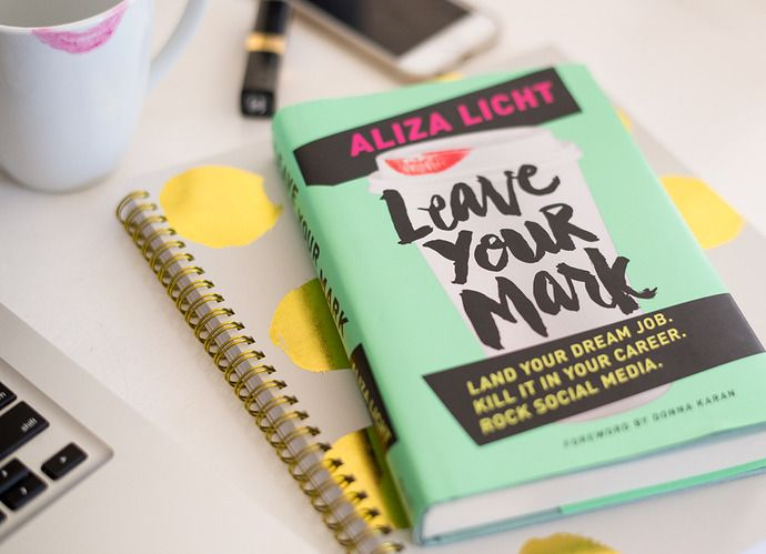 """The Top 5 Lessons We Learned from Aliza Licht's """"Leave Your Mark"""""""