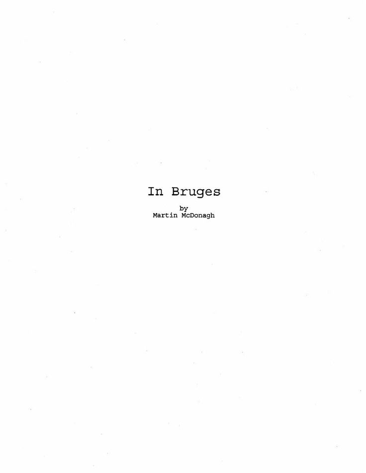 Martin McDonagh's screenplay for In Bruges  NOTE: For educational purposes only