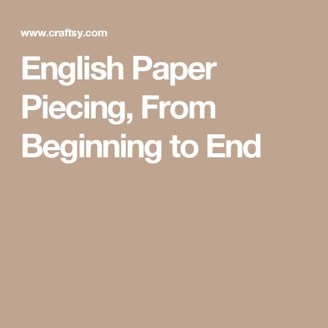 English Paper Piecing, From Beginning to End