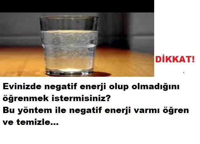 Bardak su testi ile Evinizde negatif enerji var mı öğrenin Evinizde negatif enerji varmı öğrenin ! Negatif enerjiler çeşitli nedenlerden dolayı sizi etkiler