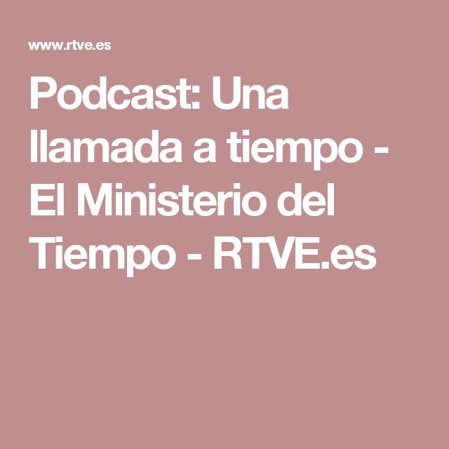 Podcast: Una llamada a tiempo - El Ministerio del Tiempo - RTVE.es