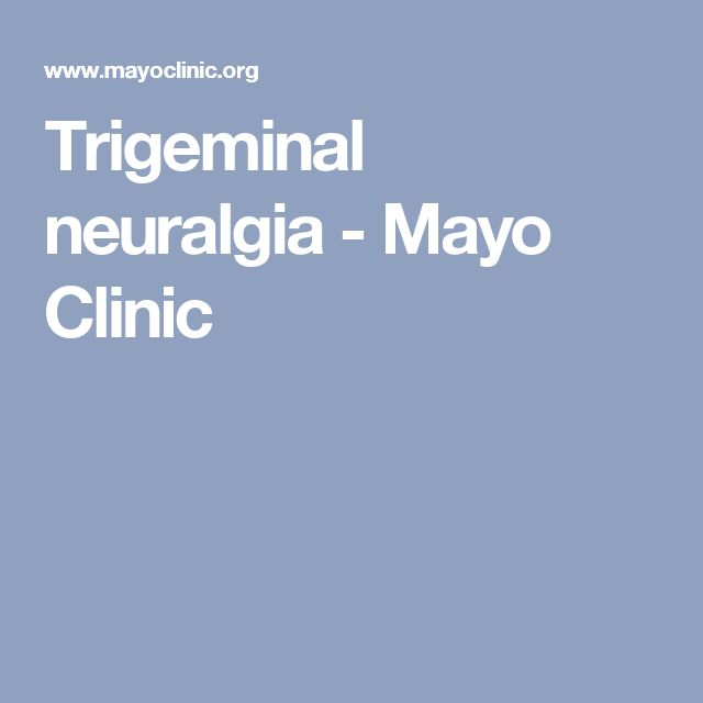 Trigeminal neuralgia - Mayo Clinic