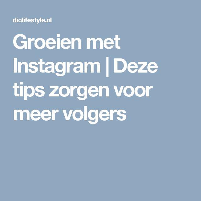 Groeien met Instagram | Deze tips zorgen voor meer volgers