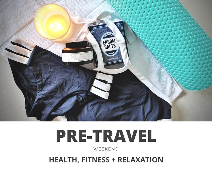 PRE-TRAVEL HEALTH, FITNESS + RELAXATION Get into holiday mode before you fly with a healthy + relaxing weekend