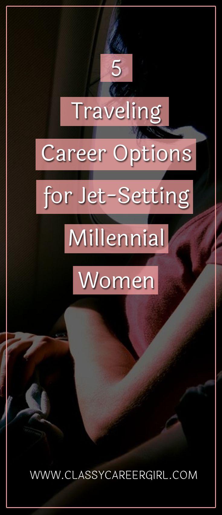 5 Traveling Career Options For Jet Setting Millennial Women