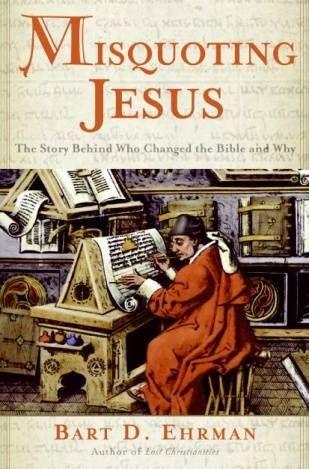 Misquoting Jesus by Bart Ehrman