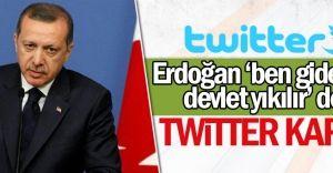 Erdoğan'ın 'ben gidersem, devlet yıkılır' sözlerine tepkiler