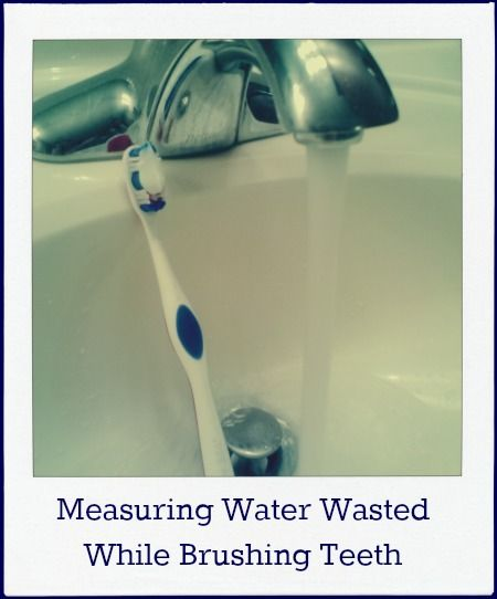 Measuring Water Wasted While Brushing Teeth - The Home School Scientist