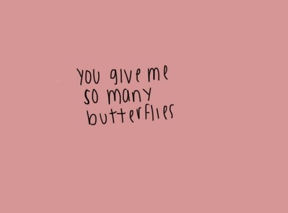 When I was little, getting butterflies meant butterflies doing cartwheels in your stomach