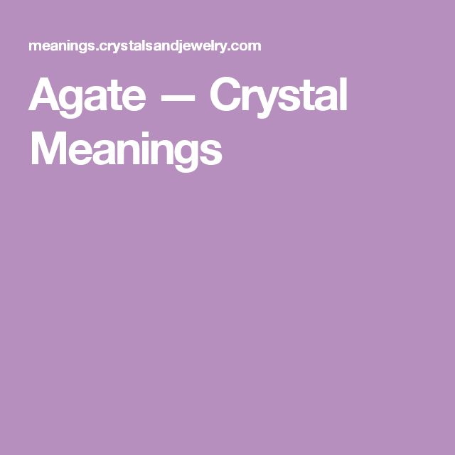 Agate — Crystal Meanings