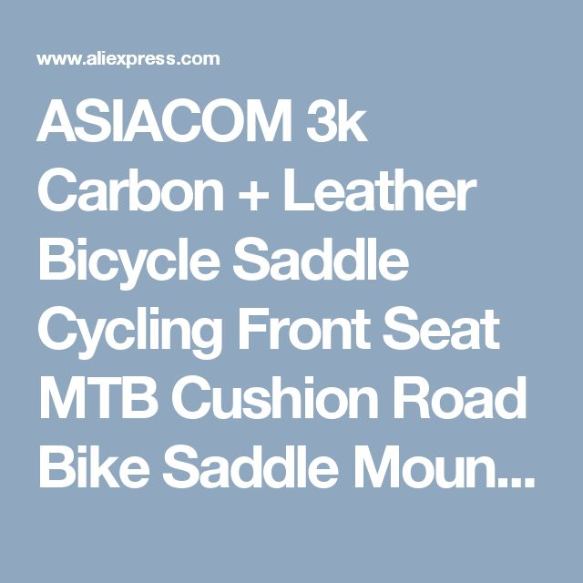 ASIACOM 3k Carbon + Leather Bicycle Saddle Cycling Front Seat MTB Cushion Road Bike Saddle Mountain Bike Parts Ultralight ,High Quality bike pedal toe clips,China bike men Suppliers, Cheap bike lcd from MOTTO Outdoor Sport Co., Ltd on Aliexpress.com