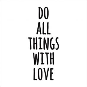 Do all things with love - Transparent Price 6,5 € Do all things with love - Gennemsigtig folie. Pris 45 dkk. #quote #text #citat #tekst #words #ord