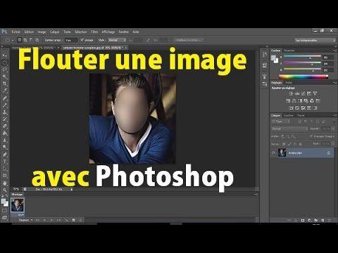 Comment Flouter une photo avec Photoshop (Flouter un visage, Flouter une...