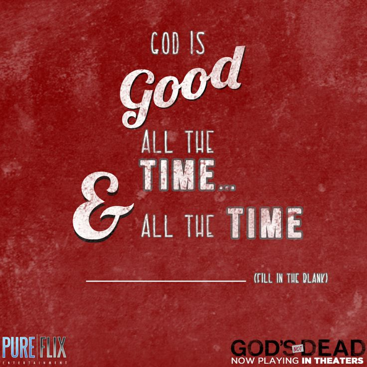 God Is Great Quotes And Sayings: All The Time God Is Good Quotes. QuotesGram
