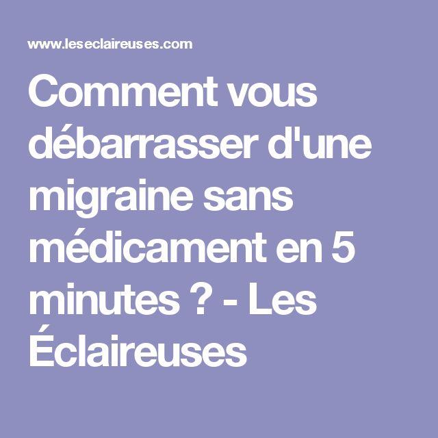 Comment vous débarrasser d'une migraine sans médicament en 5 minutes ? - Les Éclaireuses