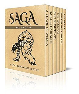 Saga Six Pack 6 - A Thane of Wessex,  Harald Harfager's Saga,  Eric Brighteyes…