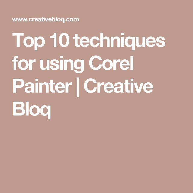 Top 10 techniques for using Corel Painter | Creative Bloq
