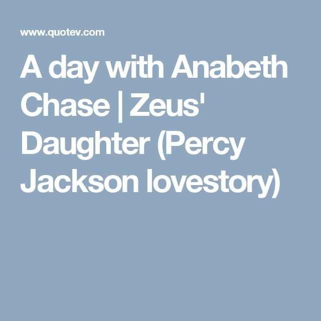 A day with Anabeth Chase | Zeus' Daughter (Percy Jackson lovestory)