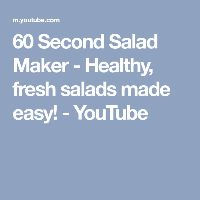 60 Second Salad Maker - Healthy, fresh salads made easy! - YouTube