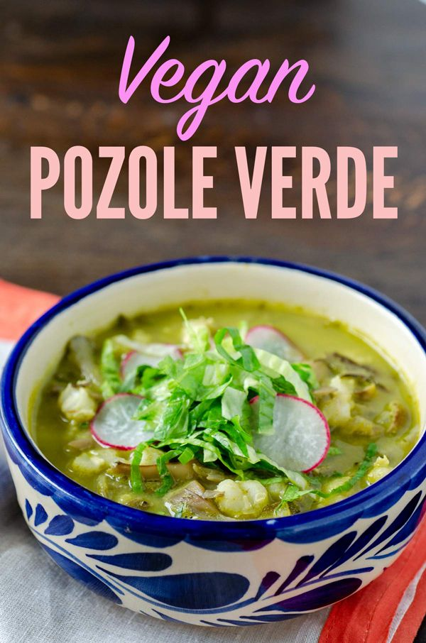 Vegan Pozole Verde Wild Mushrooms And Hominy Simmered In A
