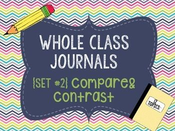 Teacher Instructions:This is the second version of whole class journals. These focus on 12 different Compare and contrast essay topics for your class. Also included is a page with a compare and contrast word bank for students to use in their writing as well as a grading rubric.
