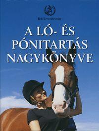 A ló- és pónitartás nagykönyve könyv - Dalnok Kiadó Zene- és DVD Áruház - Hangoskönyvek