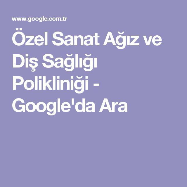 Özel Sanat Ağız ve Diş Sağlığı Polikliniği - Google'da Ara
