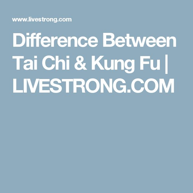Difference Between Tai Chi & Kung Fu | LIVESTRONG.COM