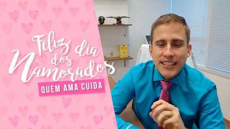 Feliz Dia dos Namorados! - Quem Ama Cuida | Dr. Juliano Pimentel