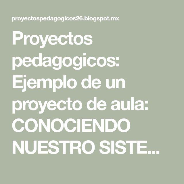 Proyectos pedagogicos: Ejemplo de un proyecto de aula: CONOCIENDO NUESTRO SISTEMA SOLAR.